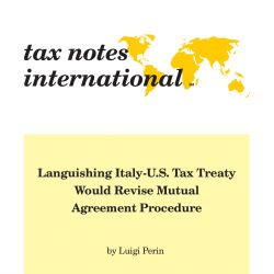 Languishing Italy-U.S. Tax Treaty Would Revise Mutual Agreement Procedure Tax Notes International