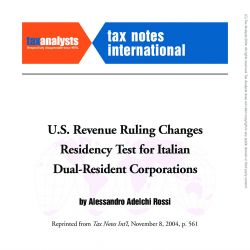 U.S. Revenue Ruling Changes Residency Test for Italian Dual-Resident Corporations, Tax Notes International