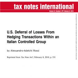U.S. Deferral of Losses from Hedging Transactions within an Italian Controlled Group,  Tax Notes International